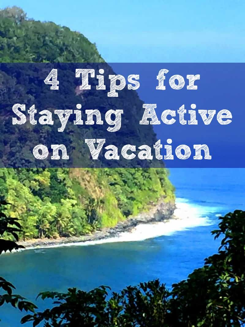 4 Tips for Staying Active on Vacation