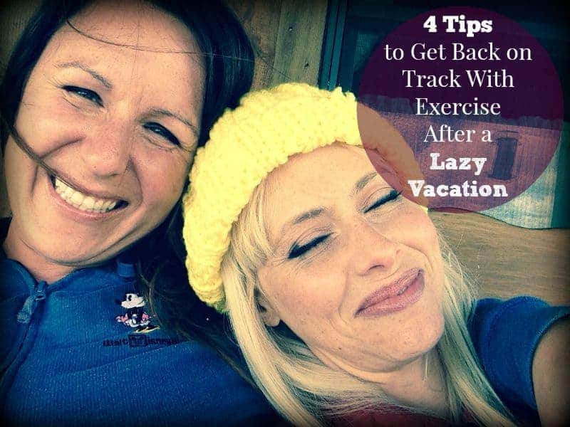 4 Tips to Get Back on Track With Exercise After a Lazy Vacation