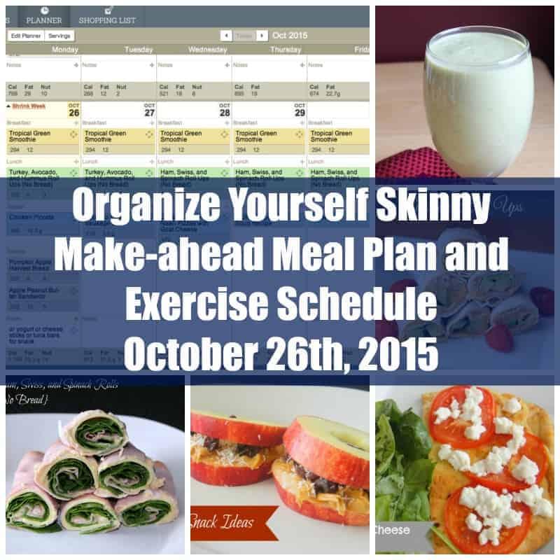 Make ahead meal plan and exercise schedule October 26th 2015