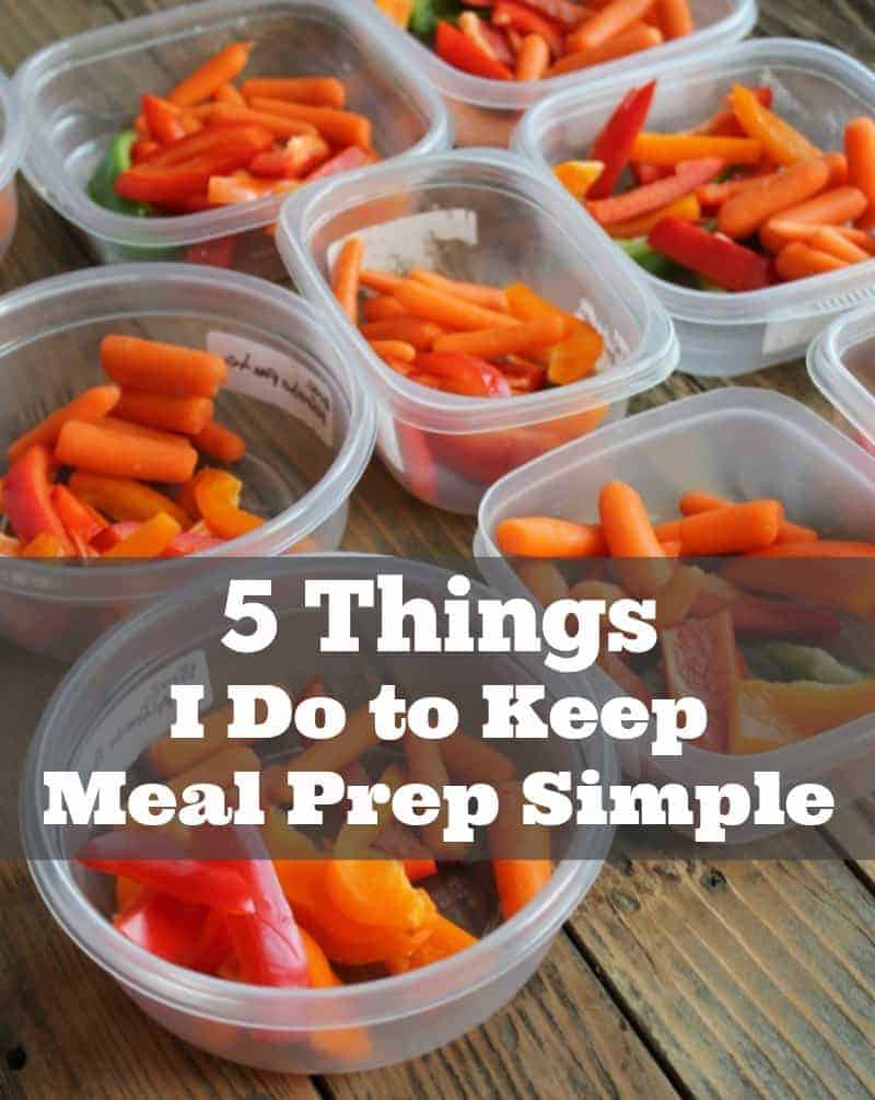 5 Things I do To Keep Meal Prep Simple