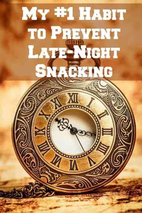 My #1 Habit to Prevent Late Night Snacking
