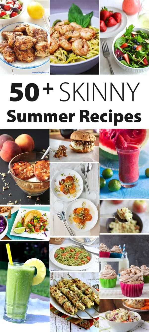 50+ Skinny Summer Recipes