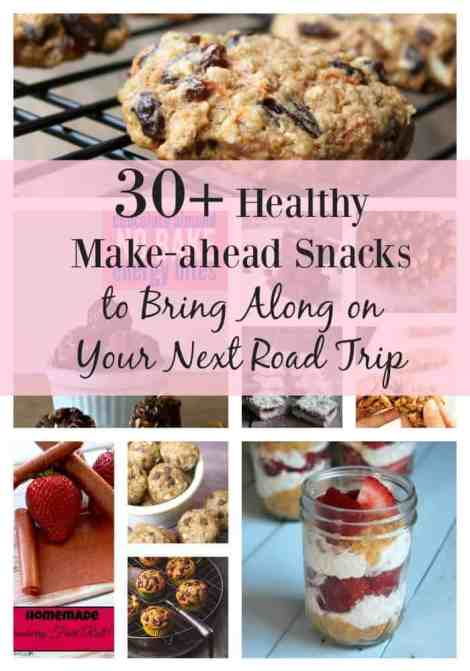 30+ Healthy make-ahead snacks to bring along on your next road trip