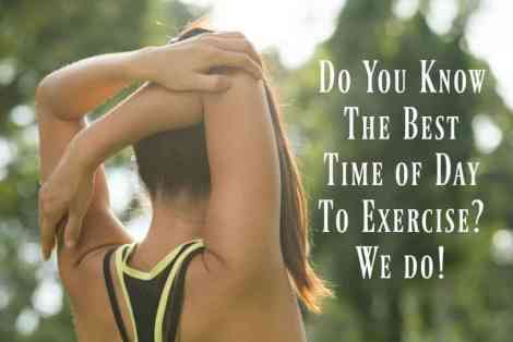 What is the best time of day to exercise