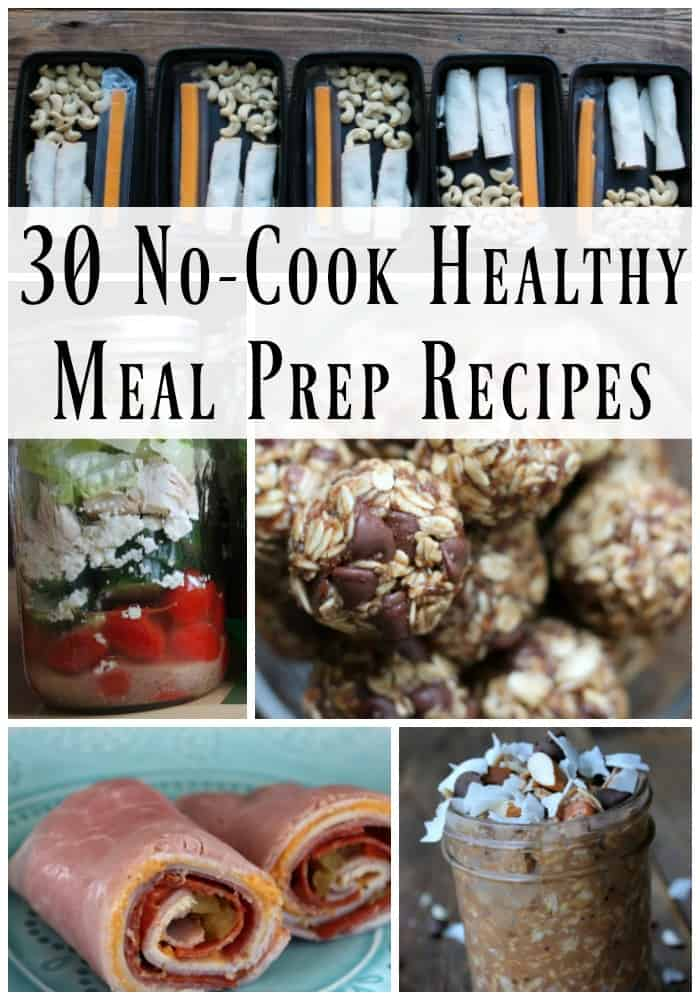 30 No-Cook Healthy Meal Prep Recipes