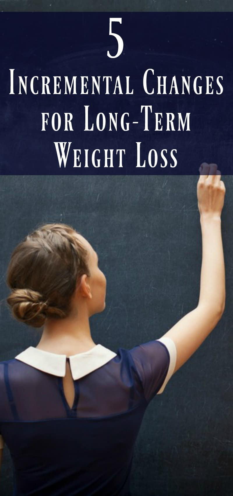 Five Incremental Changes for Long-Term Weight Loss ...