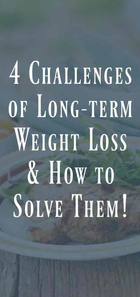 4 Challenges of Long Term Weight Loss and How to Solve Them