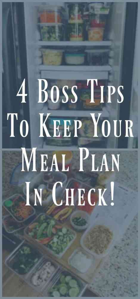 4 Boss Tips To Keep Your Meal Plan in Check