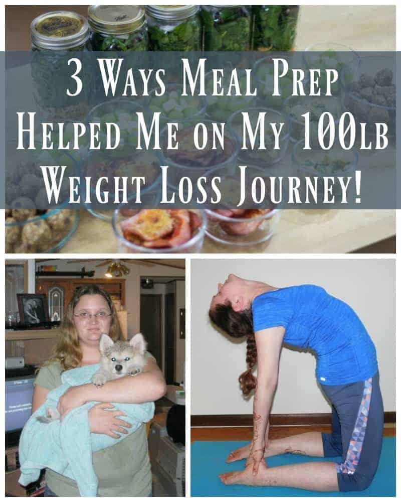 3 Ways Meal Prep Helped Me on My 100lb Weight Loss Journey