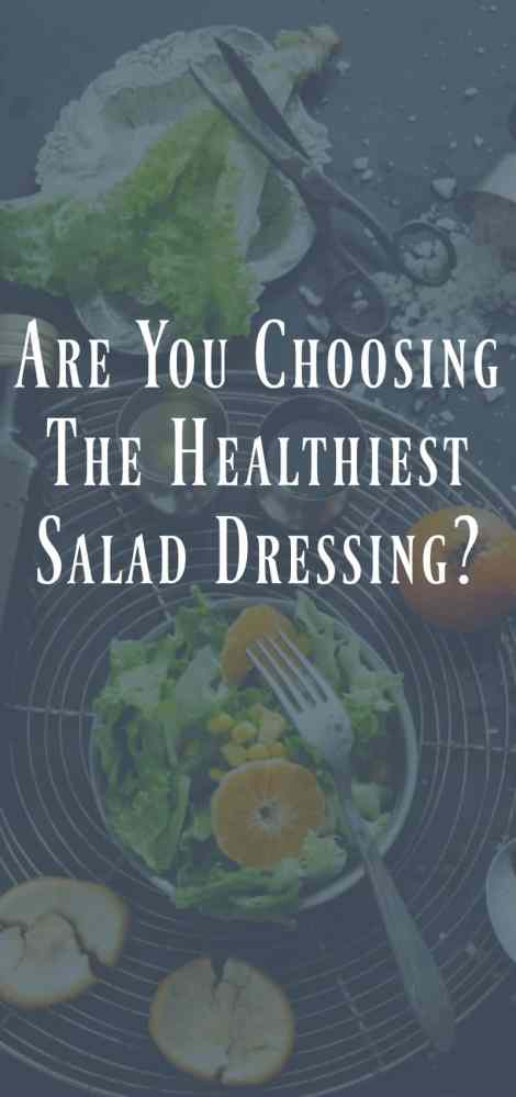 Are You Choosing the Healthiest Salad Dressing