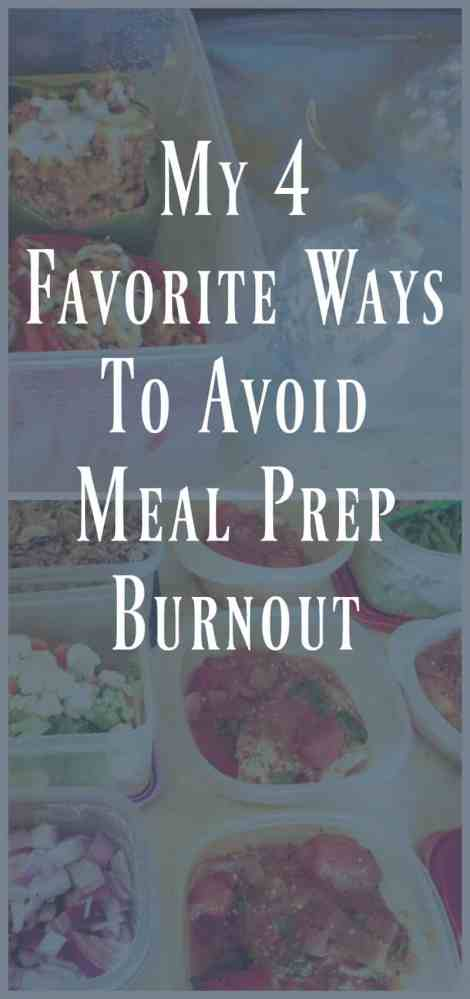 My 4 Favorite Ways to Avoid Meal Prep Burnout