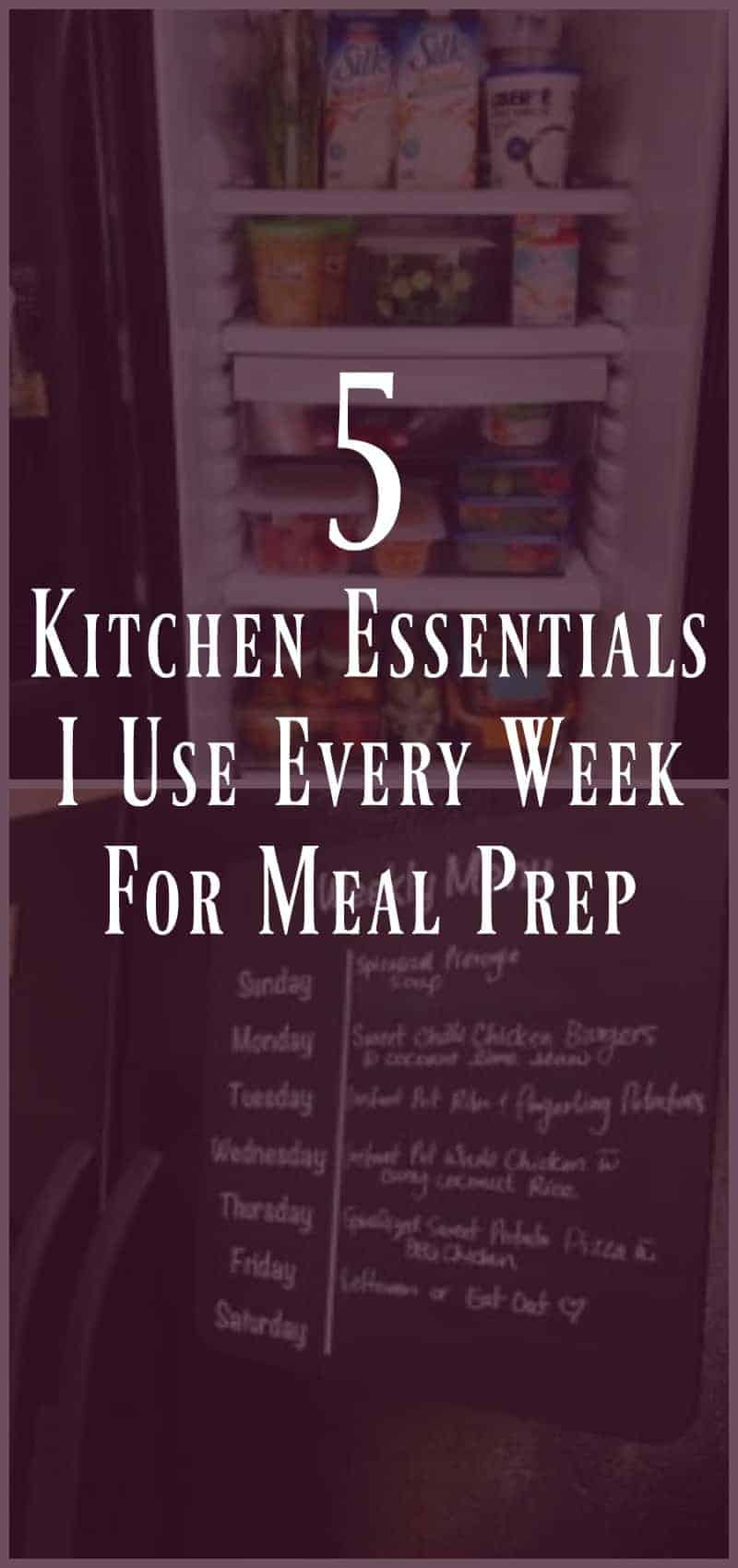 5 Kitchen Essentials I Use Every Week For Meal Prep