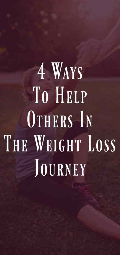 4 Ways to Help Others In The Weight Loss Journey