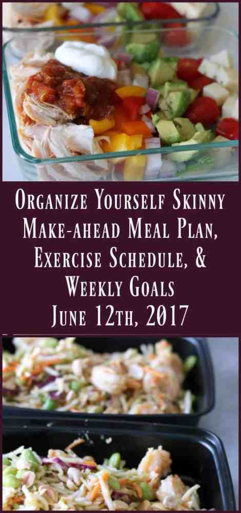 Make-ahead Meal Plan, Exercise Schedule, and Weekly Goals June 12th, 2017