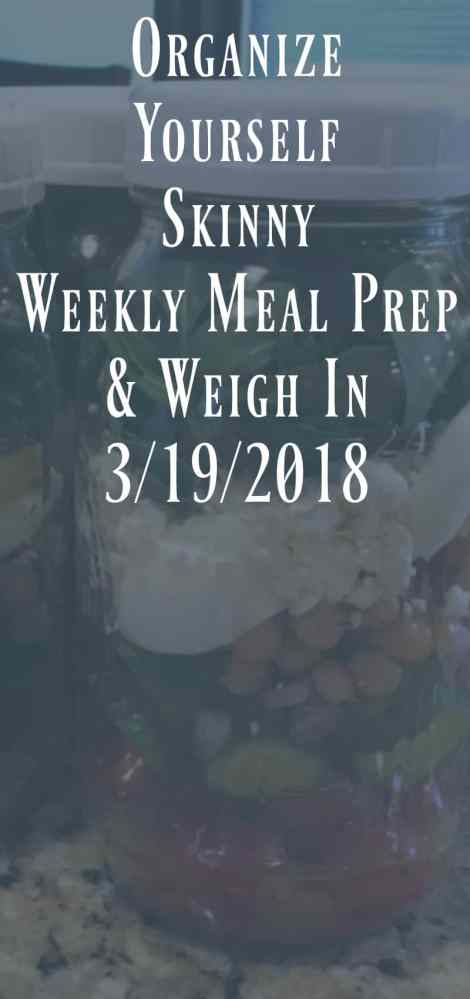 Weekly Meal Prep and Weigh In 3/19/22