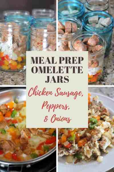 Omelette Meal Prep Jars: Chicken Sausage, Peppers, and Onions