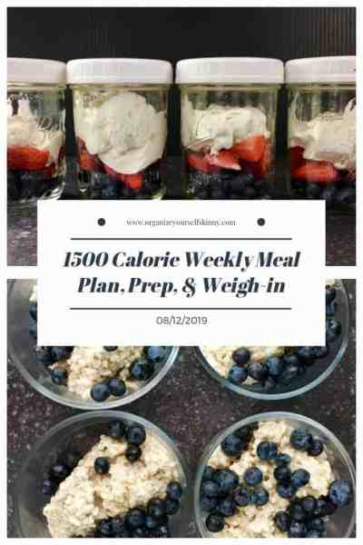 1500 Calorie Weekly Meal Plan, Food Prep, and Weigh-in {August 12th, 2019}