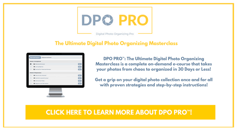 DPO PRO: The Ultimate Digital Photo Organizing Masterclass is available now!