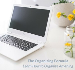 The Organizing Formula - A free email course to help you organize anything!