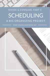 Divide & Conquer, Part 3: Scheduling a big organizing project