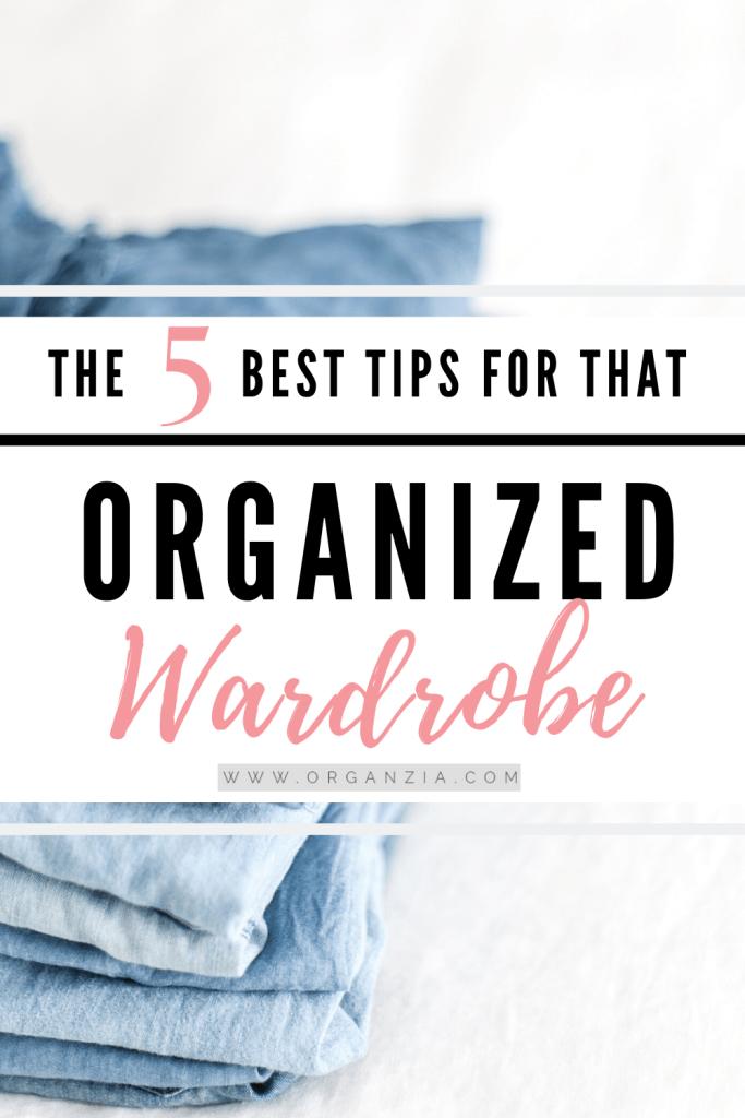 Organized wardrobe - 5 best tips