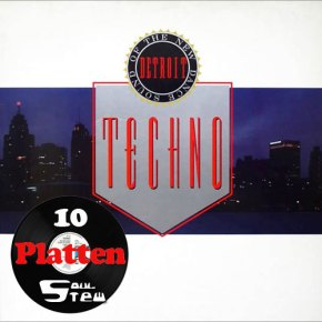 Zehn Platten Vol. 6: Techno · The New Dance Sound Of Detroit