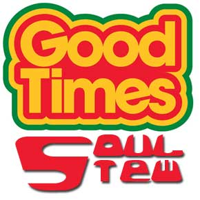 Good Times - Soul Stew September 2019