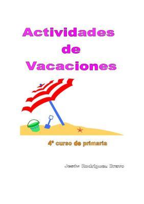 Actividades de vacaciones de MATEMATICAS  para 4º  Jesús Rodríguez Bravo)