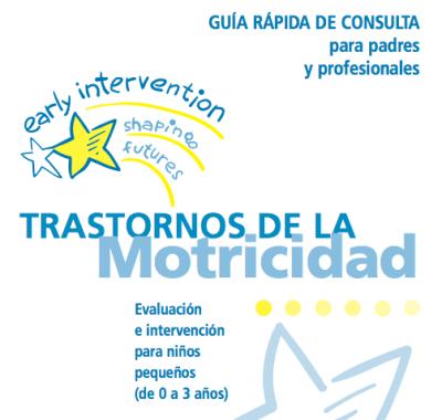 TRASTORNOS DE LA Motricidad GUÍA RÁPIDA DE CONSULTA para padres y profesionales imagen