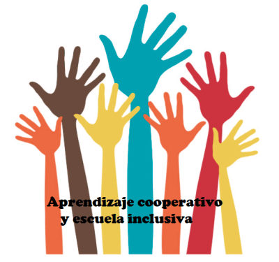 APRENDIZAJE COOPERATIVO Y ESCUELA INCLUSIVA