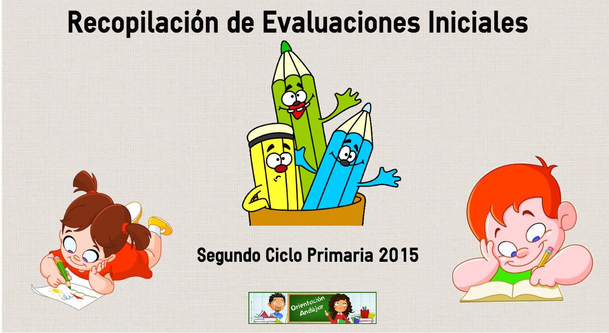 Recopilación de Evaluaciones Iniciales Segundo Ciclo Primaria 2015