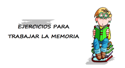 EJERCICIOS PARA TRABAJAR LA MEMORIA