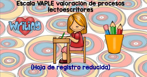 Escala VAPLE valoración de procesos lectoescritores (Hoja de registro reducida)