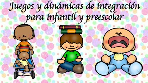 Juegos Y Dinamicas De Integracion Para Infantil Y Preescolar