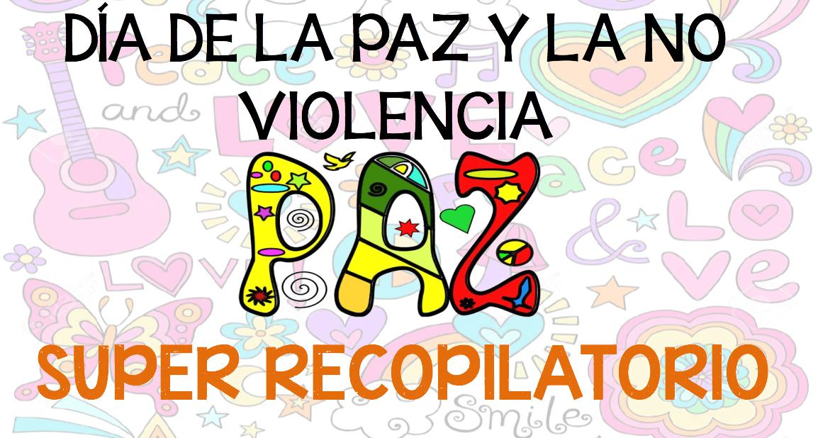 Super Recopilatorio Actividades Día De La Paz Educación Infantil Y Primaria 2017 Orientacion Andujar