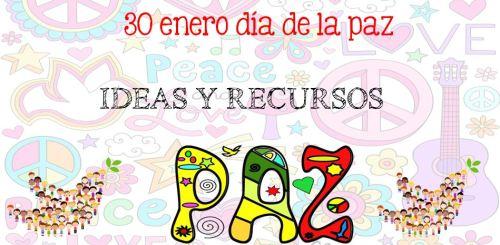 http://www.orientacionandujar.es/2017/01/16/30-enero-dia-escolar-la-no-violencia-la-paz-recursos-actividades-educacion-infantil-primaria-2017/
