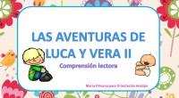 Las nuevas aventuras de Luca y Vera, para trabajar la comprensión lectora,La competencia lectora hacer referencia al uso del lenguaje como instrumento para la comunicación oral y escrita, de representación, […]