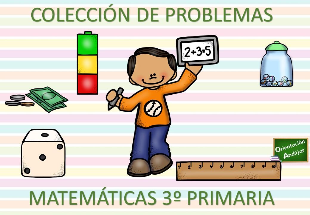 COLECCIÓN DE PROBLEMAS DE MATEMÁTICAS 3 º PRIMARIA ...