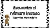 A continuación os proponemos una actividad matemática en la cual deben identificar el número intruso que no pertenece a la serie de números según las instrucciones que se indican.