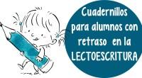 Colección de cuadernillos para alumnos con retraso en la lectoescritura