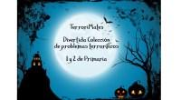 TERRORIMATES. Colección divertida de problemas de matemáticas para 1 ciclo de primaria con temática de Halloween. Otra forma distinta y entretenida para trabajar el razonamiento lógico-matemático y las operaciones básicas.