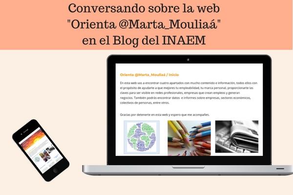 """Conversando sobre la web """"Orienta @Marta_Mouliaá"""" en el Blog del INAEM"""