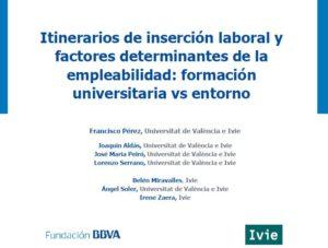 """Monografía """"Itinerarios de inserción laboral y factores determinantes para la empleabilidad:formaciónuniversitaria vs entorno"""""""