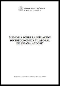 Memoria Anual sobre la situación socioeconómica y laboral de España 2017.