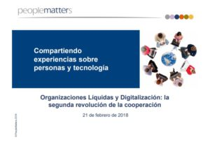 Organizaciones liquidas y digitalizacion People Matters 2018