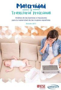 Estudio Maternidad y Trayectoria profesional IESE 2017