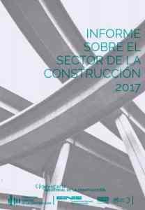 Informe sobre el Sector de la Construcción 2017 Observatorio Fundación Laboral de la Construcción