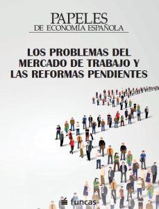 Los problemas del Mercado de trabajo y las Reformas pendientes. Funcas
