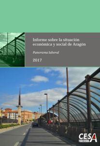 Informe sobre la situacióneconómica y social de Aragón2017Panorama laboral. CESA 2018