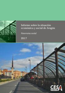 Informe sobre la situacióneconómica y social de Aragón2017Panorama social.CESA 2018